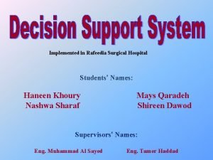 Implemented in Rafeedia Surgical Hospital Students Names Haneen