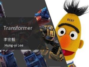 BERT Transformer Hungyi Lee Transformer Seq 2 seq