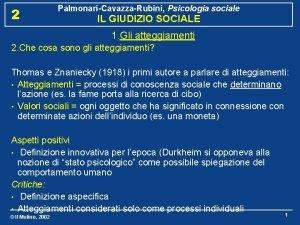 2 PalmonariCavazzaRubini Psicologia sociale IL GIUDIZIO SOCIALE 1