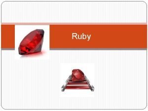 Ruby What is Ruby Programming Language Objectoriented Interpreted