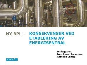 NY BPL KONSEKVENSER VED ETABLERING AV ENERGISENTRAL Innlegg