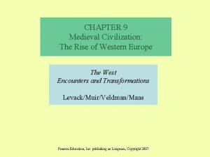 CHAPTER 9 Medieval Civilization The Rise of Western