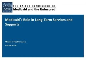 Medicaids Role in LongTerm Services and Supports Alliance