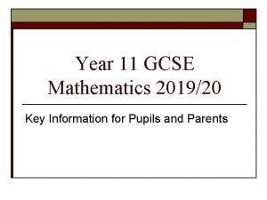 Year 11 GCSE Mathematics 201920 Key Information for