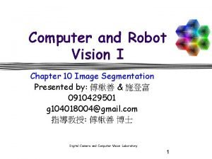 Computer and Robot Vision I Chapter 10 Image