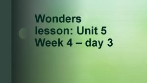 z Wonders lesson Unit 5 Week 4 day
