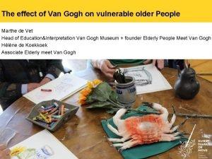 The effect of Van Gogh on vulnerable older