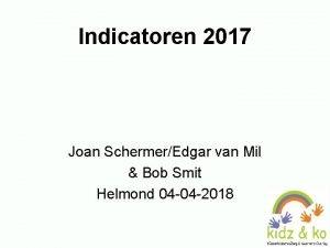 Indicatoren 2017 Joan SchermerEdgar van Mil Bob Smit
