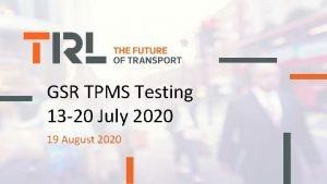 GSR TPMS Testing 13 20 July 2020 19