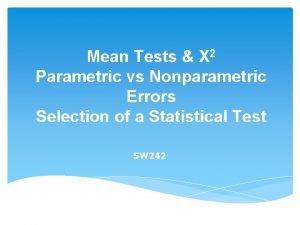 Mean Tests X 2 Parametric vs Nonparametric Errors