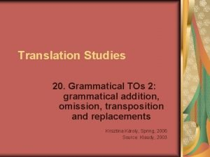 Translation Studies 20 Grammatical TOs 2 grammatical addition