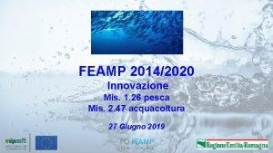 FEAMP 20142020 Innovazione Mis 1 26 pesca Mis