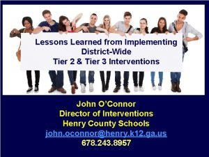 Lessons Learned from Implementing DistrictWide Tier 2 Tier
