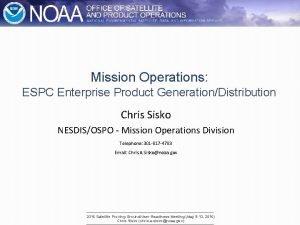 Mission Operations ESPC Enterprise Product GenerationDistribution Chris Sisko