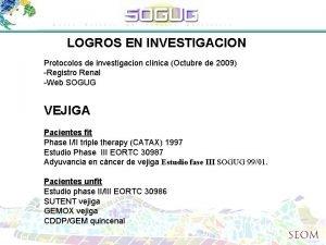 LOGROS EN INVESTIGACION Protocolos de investigacion clnica Octubre