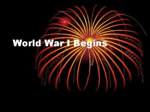 World War I Begins Objective 8 01 Examine