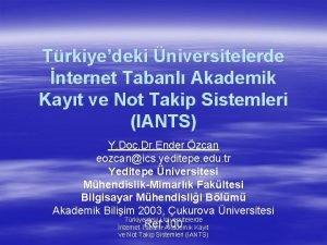 Trkiyedeki niversitelerde nternet Tabanl Akademik Kayt ve Not
