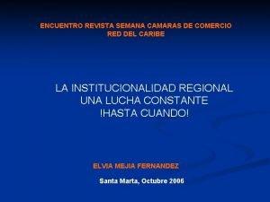 ENCUENTRO REVISTA SEMANA CAMARAS DE COMERCIO RED DEL