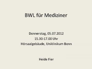 BWL fr Mediziner Donnerstag 05 07 2012 15