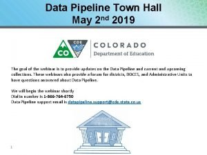 Data Pipeline Town Hall May 2 nd 2019