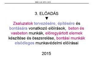 BME KJK MTK 2015 3 ELADS Zsaluzatok tervezsre