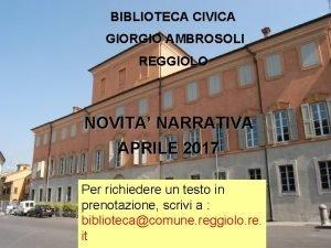 BIBLIOTECA CIVICA GIORGIO AMBROSOLI REGGIOLO BIBLIOTECA CIVICA GIORGIO