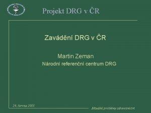 Projekt DRG v R Zavdn DRG v R