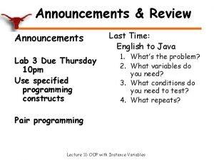 Announcements Review Announcements Lab 3 Due Thursday 10