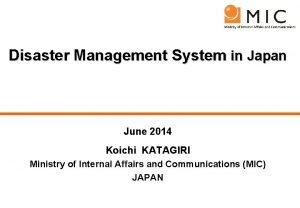 Disaster Management System in Japan June 2014 Koichi