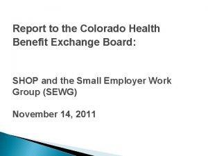 Report to the Colorado Health Benefit Exchange Board
