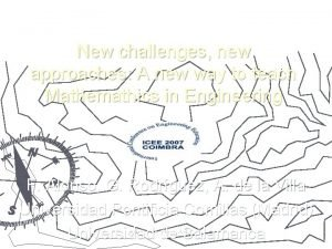 New challenges new approaches A new way to