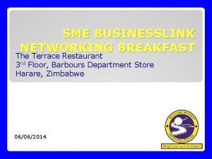 SME BUSINESSLINK NETWORKING BREAKFAST The Terrace Restaurant 3
