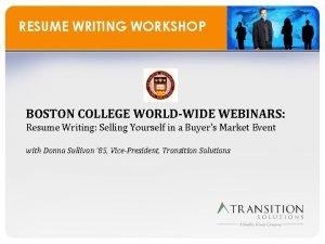 RESUME WRITING WORKSHOP BOSTON COLLEGE WORLDWIDE WEBINARS Resume