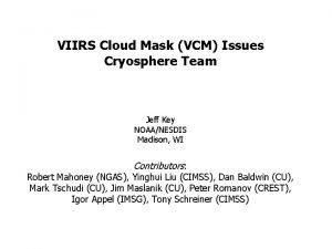 VIIRS Cloud Mask VCM Issues Cryosphere Team Jeff