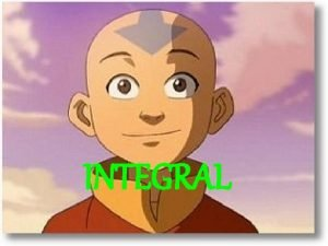 INTEGRAL Konsep Integral tak tentu merupakan kebalikan dari