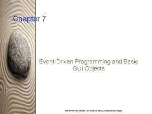 Chapter 7 EventDriven Programming and Basic GUI Objects