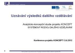 Uznvn vsledk dalho vzdlvn Analytickokoncepn studie projektu KONCEPT
