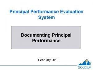 Principal Performance Evaluation System Documenting Principal Performance February