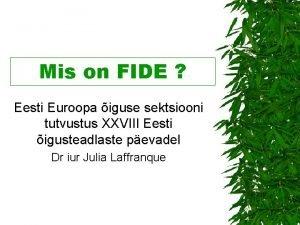 Mis on FIDE Eesti Euroopa iguse sektsiooni tutvustus