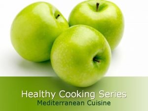 Healthy Cooking Series Mediterranean Cuisine Mediterranean Cuisine l