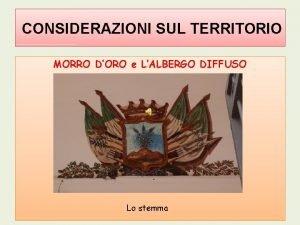 CONSIDERAZIONI SUL TERRITORIO MORRO DORO e LALBERGO DIFFUSO