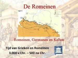 De Romeinen Germanen en Kelten Tijd van Grieken