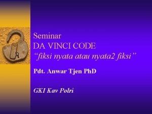 Seminar DA VINCI CODE fiksi nyata atau nyata