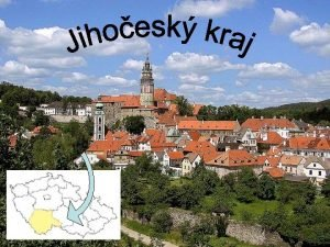 Jihoesk kraj Zkladn informace Rozloha 10 056 km