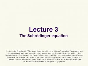 Lecture 3 The Schrdinger equation c So Hirata