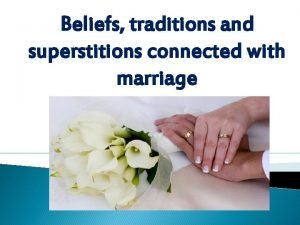 Beliefs traditions and superstitions connected with marriage Wedding