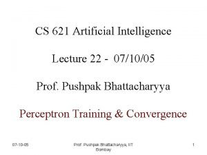CS 621 Artificial Intelligence ARTIFICIAL INTELLIGENCE Lecture 22