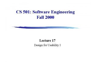 CS 501 Software Engineering Fall 2000 Lecture 17