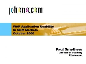 Title slide here WAP Application Usability In GSM