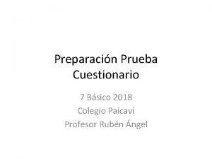 Preparacin Prueba Cuestionario 7 Bsico 2018 Colegio Paicav